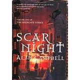 Scar Night (Deepgate Codex Trilogy): Bk. 1by Alan Campbell