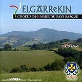 Elgarrekin : Choeur D'Hommes Du Pays Basque
