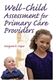 Well Child Assessment for Primary Care Providers: 1st (First) Edition