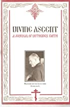 Divine Ascent: A Journal of Orthodox Faith,…