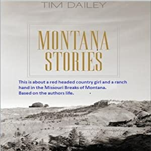 Montana Stories | [Tim Dailey]