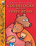Goldilocks and the Three Bears (A Story House Book) (1907152458) by Braun, Sebastien