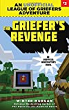 The Griefer s Revenge: An Unofficial League of Griefers Adventure, #3 (League of Griefers Series)