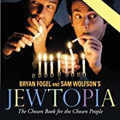 Jewtopia: The Chosen Audiobook for the Chosen People | [Bryan Fogel, Sam Wolfson]
