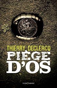 Piège d\'os par Thierry Declercq