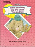 Work and Play Big and Little You and Me - Focus Reading for Success Level 2A, 2B, 2C- Workbook Teach