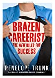 img - for Brazen Careerist: The New Rules for Success book / textbook / text book