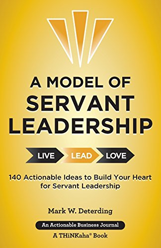 A Model of Servant Leadership: 140 Actionable Ideas to Build Your Heart for Servant Leadership (Model Mark compare prices)