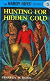 Franklin W. Dixon Hunting for Hidden Gold (Hardy Boys Mysteries)