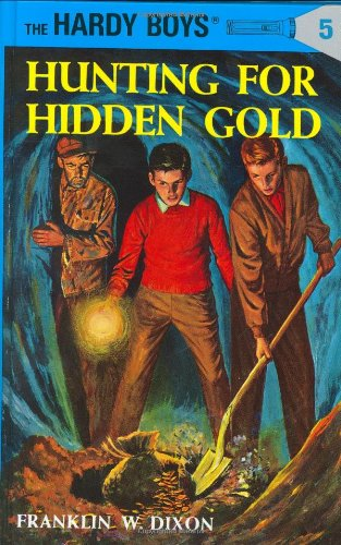 Hunting for Hidden Gold (The Hardy Boys, No. 5)