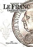 echange, troc Stéphane Desrousseaux, Michel Prieur, Laurent Schmitt, Collectif - Le Franc : Tome 9, Les monnaies