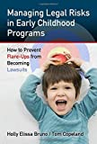 img - for Managing Legal Risks in Early Childhood Programs: How to Prevent Flare-Ups from Becoming Lawsuits (0) by Holly Elissa Bruno, Tom Copeland (October 12, 2012) Paperback book / textbook / text book