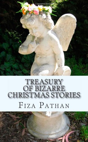 Treasury Of Bizarre Christmas Stories: Fiza Pathan: 9781481081764: Amazon.com: Books