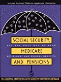 img - for Social Security, Medicare, and Pensions: Get the Most Out of Your Retirement and Medical Benefits 6th edition by Matthews, Joseph L.; Berman, Dorothy Matthews; Repa, Barbara published by G K Hall & Co Hardcover book / textbook / text book