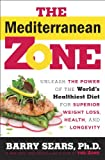 The Mediterranean Zone: Unleash the Power of the Worlds Healthiest Diet for Superior Weight Loss, Health, and Longevity