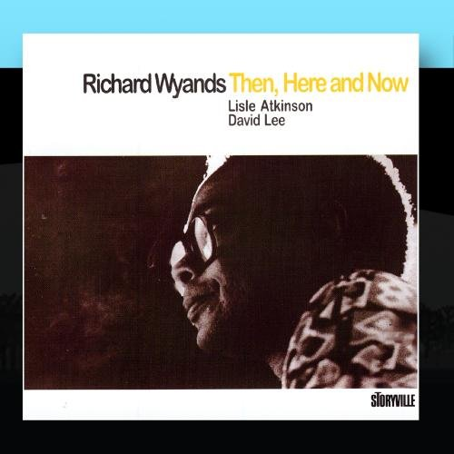 Then, Here And Now by Richard Wyands