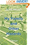 My Family and Other Hazards: A Memoir