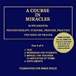 A Course in Miracles: Supplements, Vol. 4 (       UNABRIDGED) by Dr. Helen Schucman (scribe) Narrated by Brad Cahill