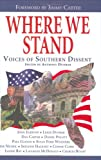 Where We Stand: Voices Of Southern Dissent (1588381692) by Bussey, Charles