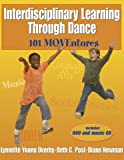 Interdisciplinary learning through dance :  101 moventures /