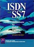 ISDN and SS7: Architectures for Digital Signaling Networks