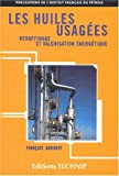 Les huiles usages. Reraffinage et valorisation nergtique