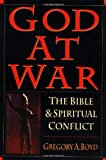 img - for God at War: The Bible and Spiritual Conflict book / textbook / text book
