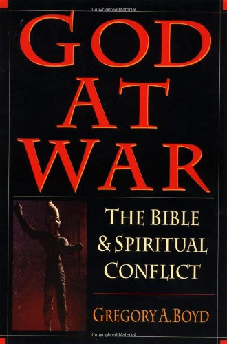 God at War: The Bible & Spiritual Conflict: Gregory A. Boyd: 9780830818853: Amazon.com: Books
