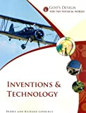 Inventions & Technology (God's Design for the Physical World)