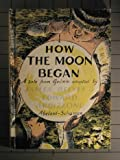 How the moon began;: A folk tale from Grimm; (0200718673) by Reeves, James