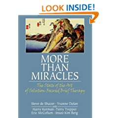 More Than Miracles: The State of the Art of Solution-Focused Brief Therapy (Haworth Brief Therapy)