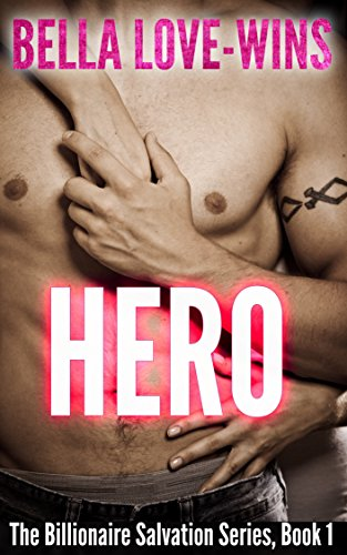 HERO (The Billionaire Salvation Series Book 1)