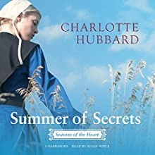 Summer of Secrets: Seasons of the Heart, Book 1 (       UNABRIDGED) by Charlotte Hubbard Narrated by Susan Boyce