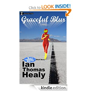 Graceful Blur (Just Cause Universe) by Ian Thomas Healy (Author)