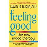 Feeling Good: The New Mood Therapy ~ David D. Burns