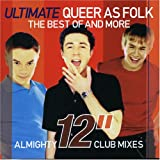 "Ulimate Queer As Folk - The Best Of And More: Almighty 12"" Club Mixesby Various"