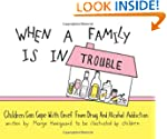 When a Family is in Trouble: Children...