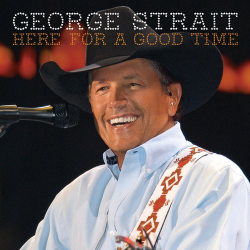 here-for-a-good-time-by-strait-george-2011-audio-cd