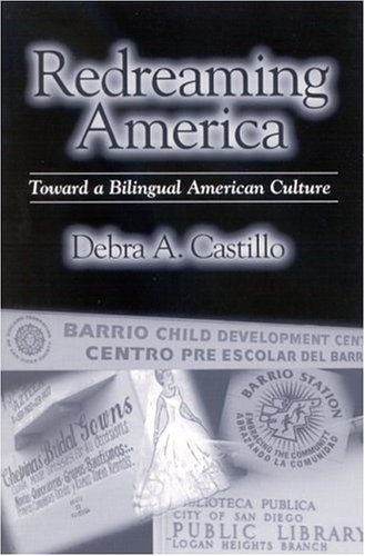 Redreaming America: Toward a Bilingual American Culture (Suny Series in Latin American and Iberian Thought and Culture)