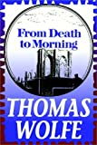 img - for From Death To Morning: Short Stories By Thomas Wolfe book / textbook / text book