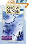 Snow Sense: A Guide to Evaluating Sno...
