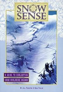 Snow Sense: A Guide to Evaluating Snow Avalanche Hazard