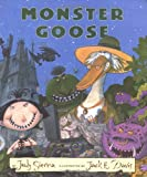 Monster Goose: A Magic Shop Book (0152020349) by Judy Sierra