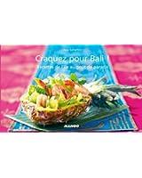 Craquez pour Bali ! 30 Recettes de l'Ile au Gout de Paradis !