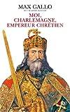"""Afficher """"Moi, Charlemagne, empereur chrétien"""""""