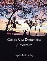 Costa Rica Dreamers: 7 Portraits