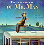 The Grand Journey of Mr. Man (1894363647) by Tibo, Gilles