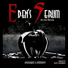 Eden's Serum Audiobook by Angelique S. Anderson Narrated by Scott Cummings