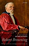 img - for Robert Browning: 21st-Century Oxford Authors book / textbook / text book