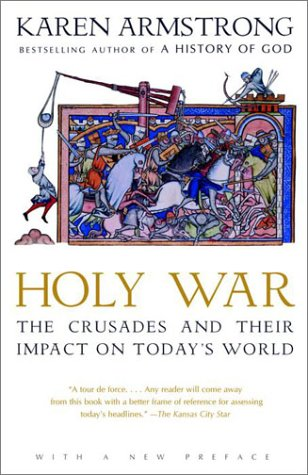 Holy War: The Crusades and Their Impact on Today